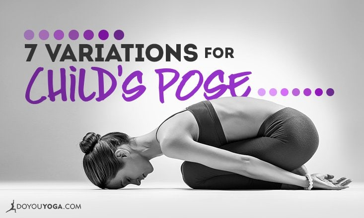 7 Variations for a More Comfortable Child's Pose
