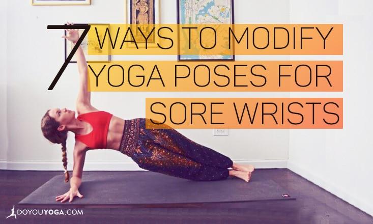 7 Ways to Modify Poses for Weak or Sore Wrists