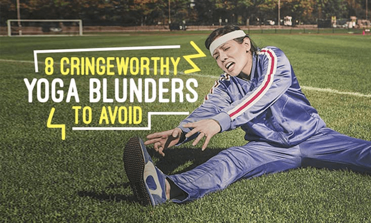 8 Cringeworthy Yoga Blunders and How to Avoid Them