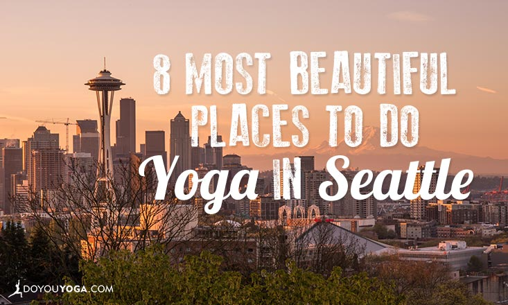 8 Most Beautiful Places to do Yoga in Seattle