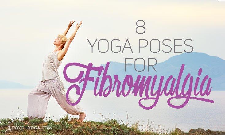 8 Yoga Poses for Fibromyalgia