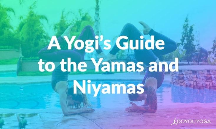 A Yogi's Guide to the Yamas and Niyamas