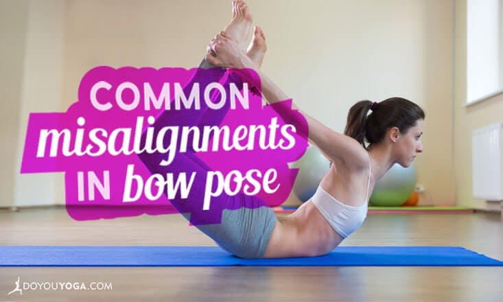 Common Misalignments in Bow Pose (and How to Fix Them)