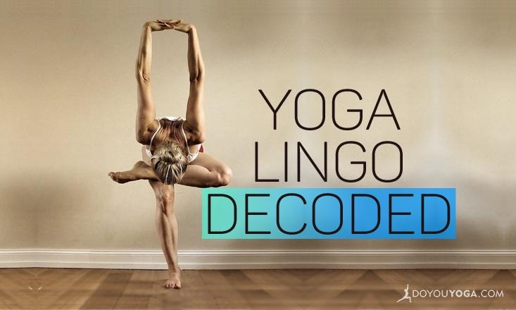 Common Yoga Lingo Explained – Part 1