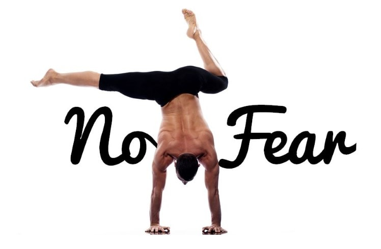 How To Ditch Your Fear And Boost Your Yoga…And Your Life