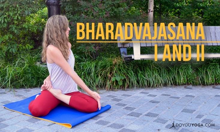 How to Do Bharadvajasana I and II