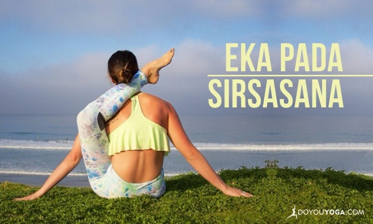 How to Do Eka Pada Sirsasana
