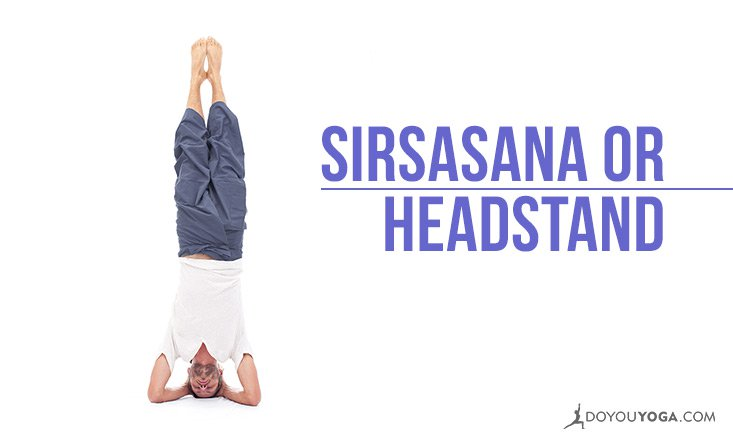 How to Do Sirsasana or Headstand