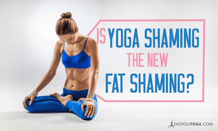Is Yoga Shaming The New Fat Shaming?