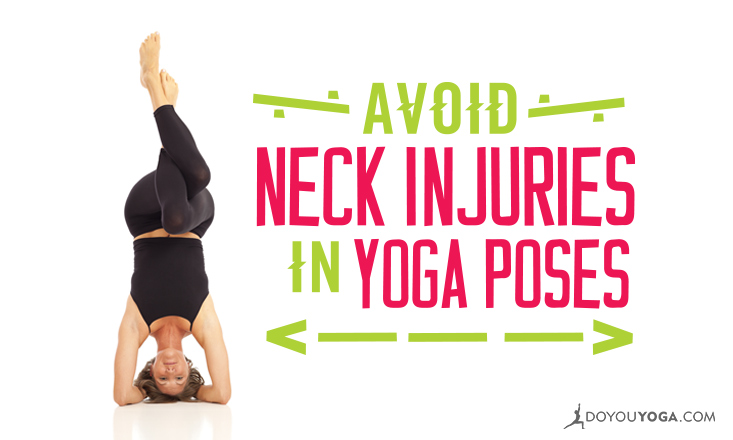 Keep Your Neck Safe in These 5Yoga Poses