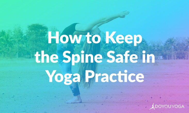 Yoga Poses That Are Hardest on Your Spine + Tips on How To Stay Safe