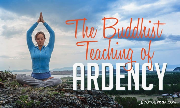 The Buddhist Teaching of Ardency