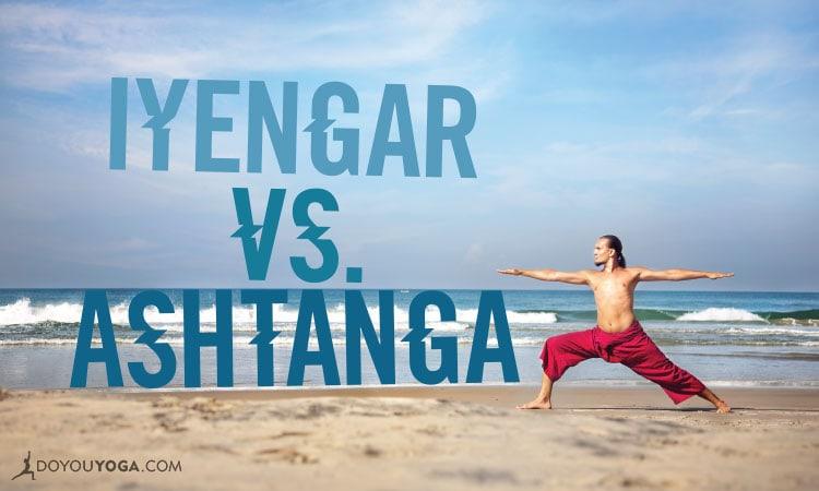 The Difference Between Iyengar and Ashtanga Yoga