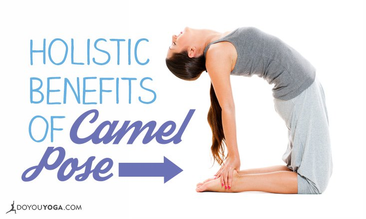 The Holistic Benefits of Camel Pose