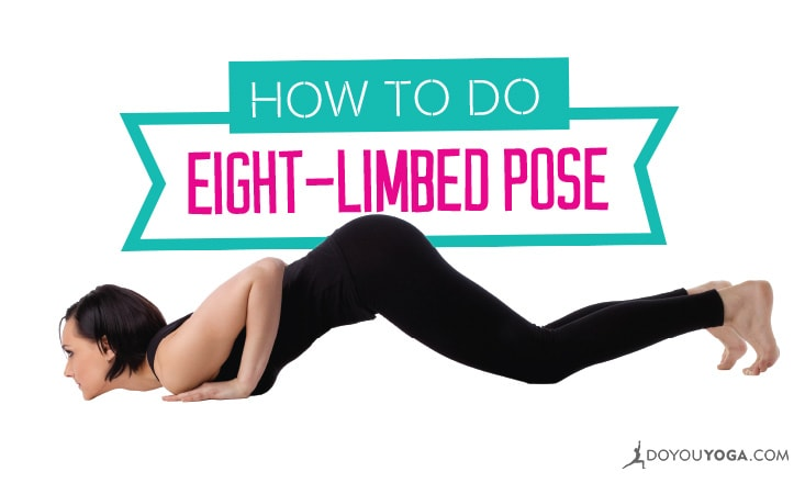 The New Chaturanga: How to Do Ashtangasana or Eight-Limbed Pose (With Video)