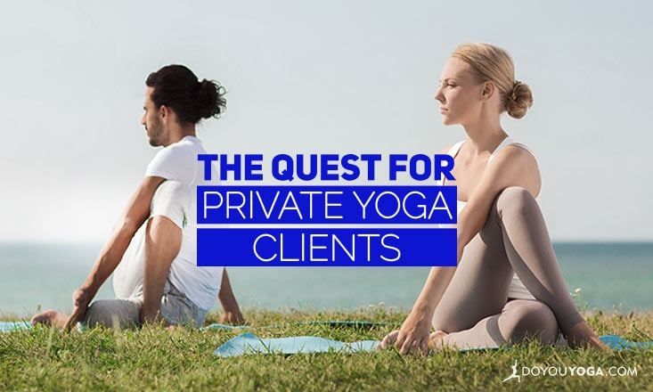 The Quest for More Private Yoga Clients