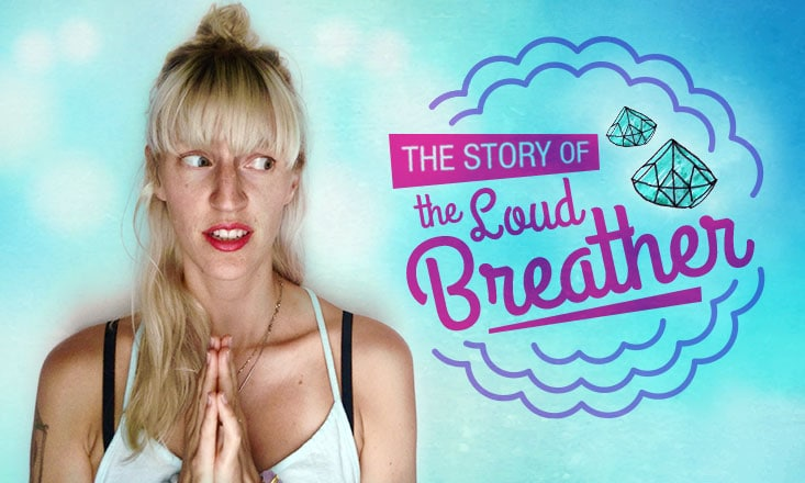 The Story of the Loud Breather