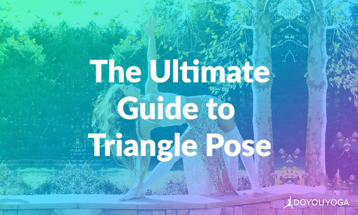 The Ultimate Guide to Triangle Pose