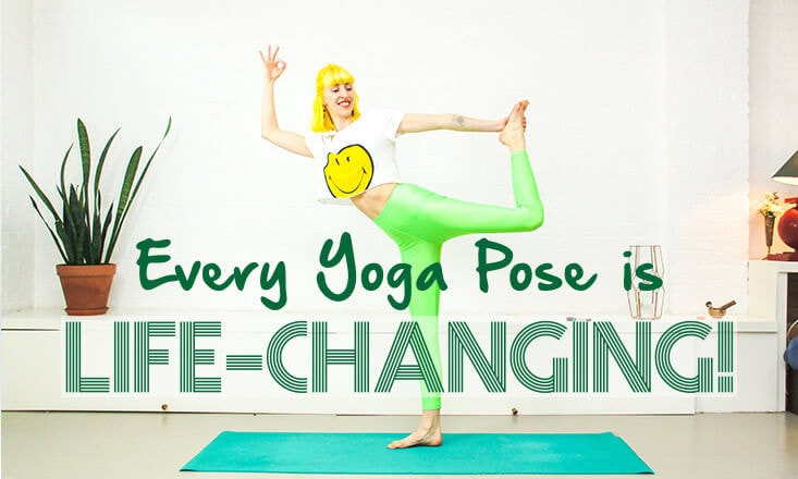 Turn Every Yoga Pose Into a Life-Changing Affair
