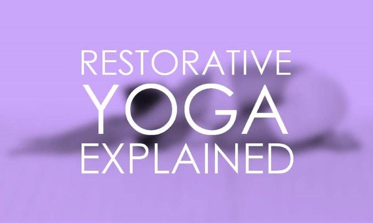 What Is Restorative Yoga?