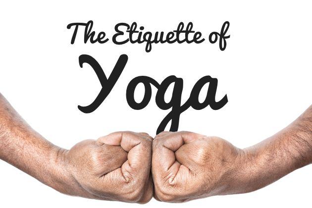 What Is The Etiquette Of Yoga? 5 Yoga Rules You Should Follow