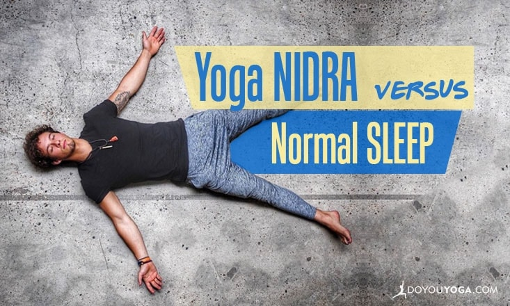 What's the Difference Between Yoga Nidra and Normal Sleep?