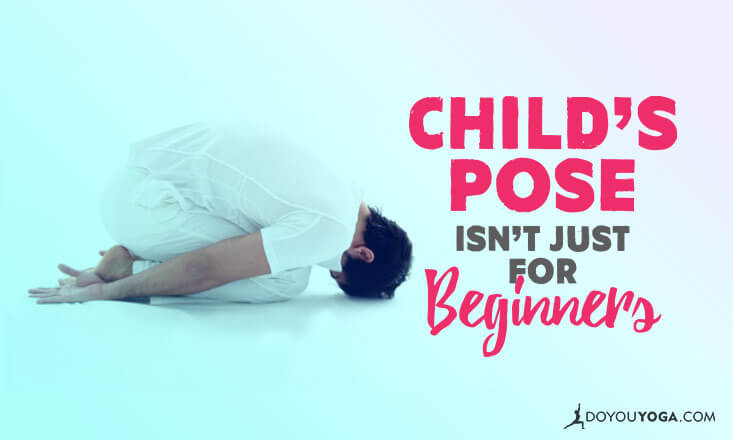 Why Child's Pose Isn't Just for Beginners