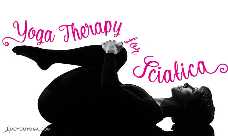 Yoga Therapy for Sciatica (Includes Basic Yoga Postures)