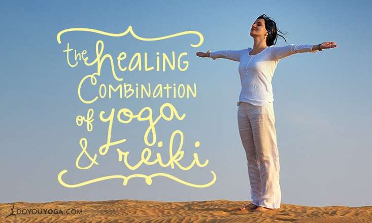 Yoga and Reiki: A Powerful Healing Combination