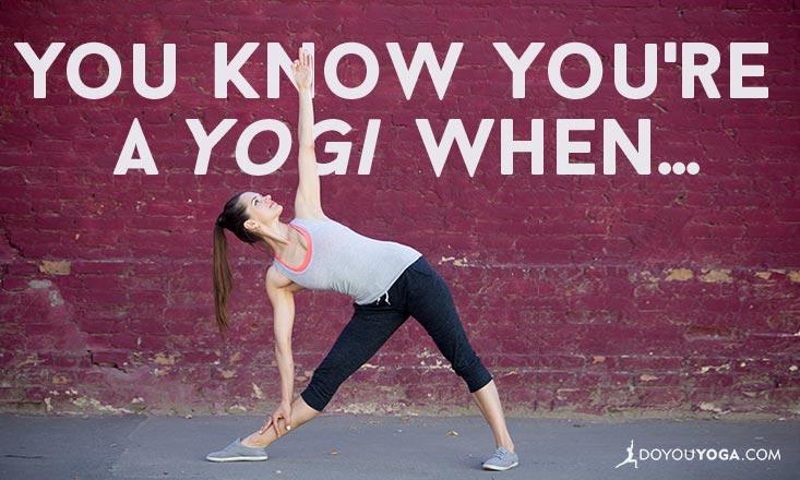 You Know You're a Yogi When…