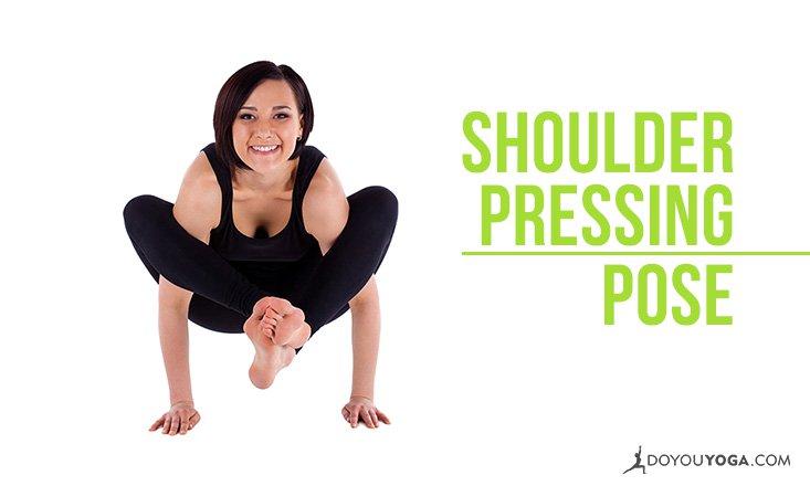 How to Do Shoulder Pressing Pose or Bhujapidasana