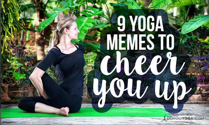 5 Hilarious Yoga Memes to Cheer You Up