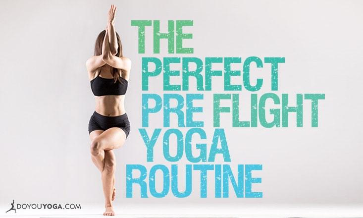 The Perfect Pre-Flight Yoga Routine